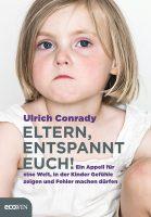Ulrich Conrady - Eltern, entspannt euch!
